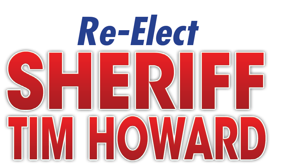 Re-Elect Sheriff Tim Howard